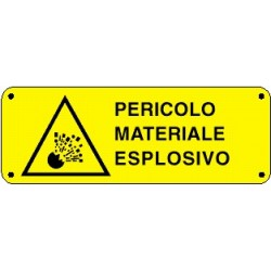 Cartello pericolo materiale esplosivo